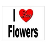 I Love Flowers Small Poster