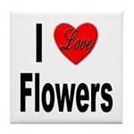 I Love Flowers Tile Coaster