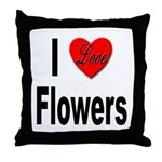 I Love Flowers Throw Pillow