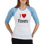 I Love Flowers (Front) Jr. Raglan