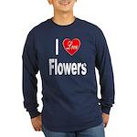 I Love Flowers (Front) Long Sleeve Dark T-Shirt