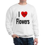 I Love Flowers (Front) Sweatshirt