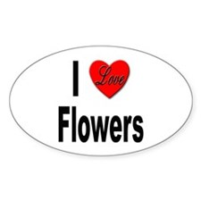 I Love Flowers Oval Decal