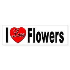 I Love Flowers Bumper Bumper Sticker