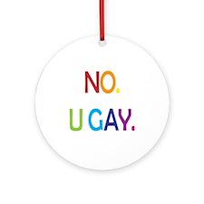 U Gay. Round Ornament