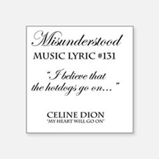 "Misunderstood Lyric #131 Square Sticker 3"" x 3"""