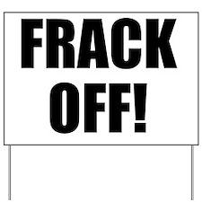 Frack Off Yard Sign