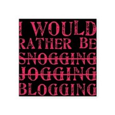 "Rather be blogging Square Sticker 3"" x 3"""