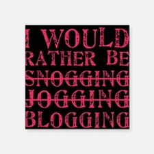"""Rather be blogging Square Sticker 3"""" x 3"""""""