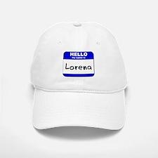 hello my name is lorena Baseball Baseball Cap