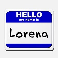 hello my name is lorena  Mousepad