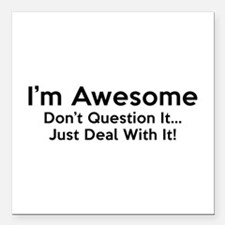"I'm Awesome Square Car Magnet 3"" x 3"""