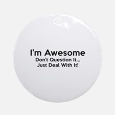 I'm Awesome Ornament (Round)