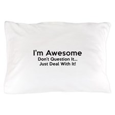 I'm Awesome Pillow Case