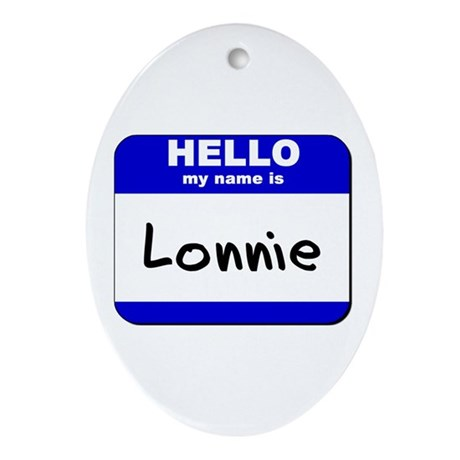 hello my name is lonnie Oval Ornament