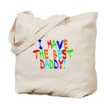 I Have The Best Daddy Tote Bag
