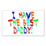 I Have The Best Daddy Rectangle Sticker