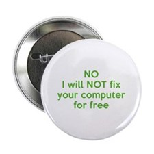 """No I Will Not Fix Your Computer For Free 2.25"""" But"""