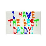 I Have The Best Daddy Rectangle Magnet (100 pack)