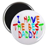I Have The Best Daddy Magnet