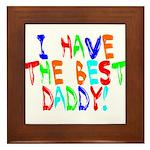 I Have The Best Daddy Framed Tile