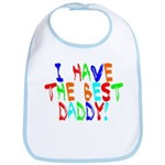 I Have The Best Daddy Bib