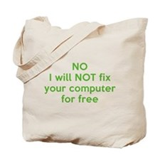 No I Will Not Fix Your Computer For Free Tote Bag