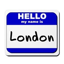 hello my name is london  Mousepad