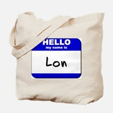 hello my name is lon Tote Bag