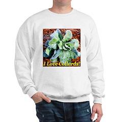 I Love Collards! Sweatshirt