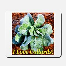 I Love Collards! Mousepad