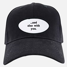 And Also With You Baseball Hat