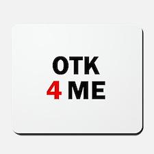 OTK 4 ME Mousepad