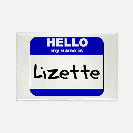 hello my name is lizette Rectangle Magnet