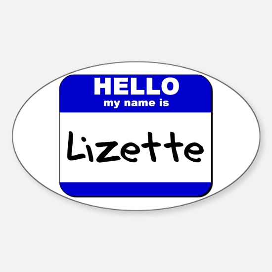 hello my name is lizette Oval Decal