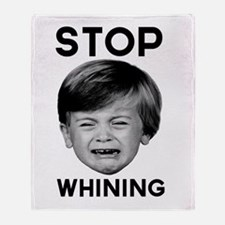 Stop Whining Throw Blanket
