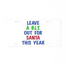 A BLT FOR SANTA Aluminum License Plate