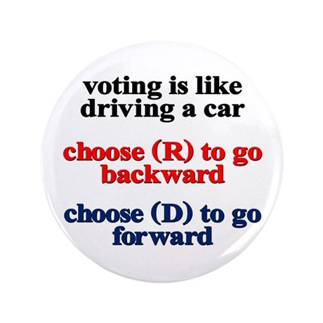 Voting Is Like Driving A Car 3.5&Quot; Button (100