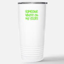 Someone Wrote On My Stuff. Travel Mug