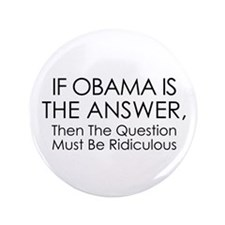 If Obama Is The Answer 3.5&Quot; Button (100 Pack)