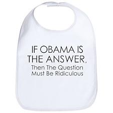 If Obama Is The Answer Bib