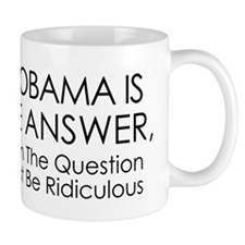 If Obama Is The Answer Mugs