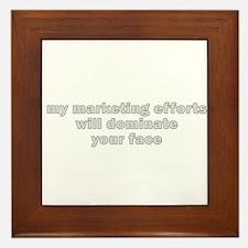 my marketing efforts will dom Framed Tile