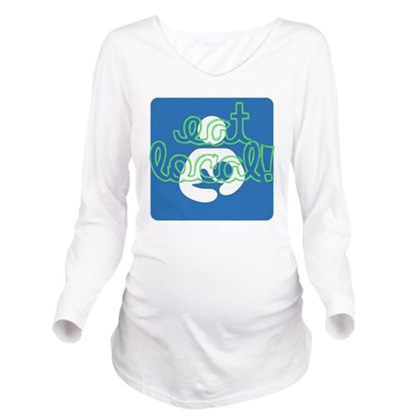 Eat local! Long Sleeve Maternity T-Shirt