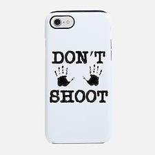 Don't Shoot iPhone 7 Tough Case