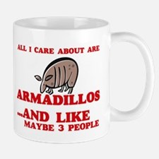All I care about are Armadillos Mugs