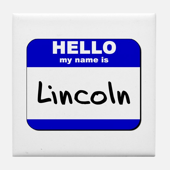 hello my name is lincoln  Tile Coaster