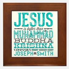 Jesus Is Better Framed Tile