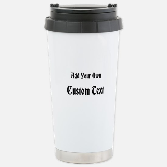 Nice Black Custom Text Stainless Steel Travel Mug