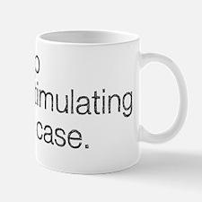 Stop Restimulating My Case Mug